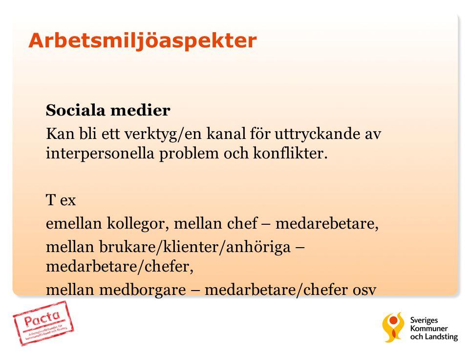 Arbetsmiljöaspekter Sociala medier. Kan bli ett verktyg/en kanal för uttryckande av interpersonella problem och konflikter.