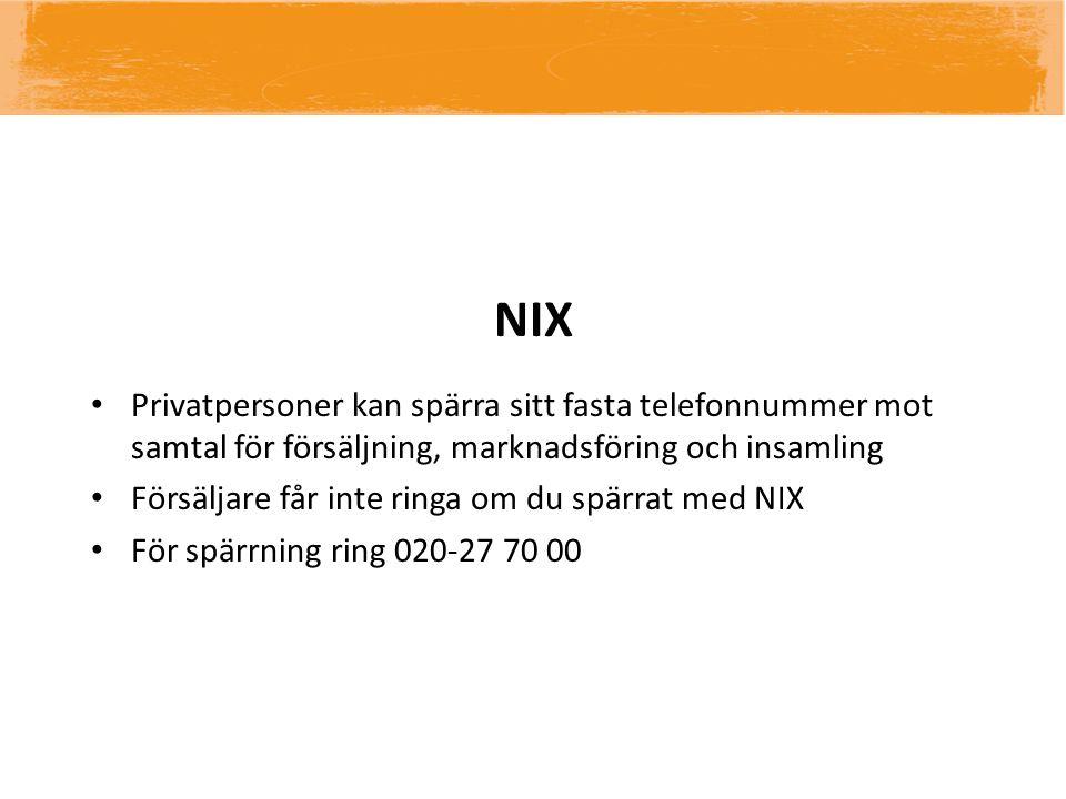 NIX Privatpersoner kan spärra sitt fasta telefonnummer mot samtal för försäljning, marknadsföring och insamling.