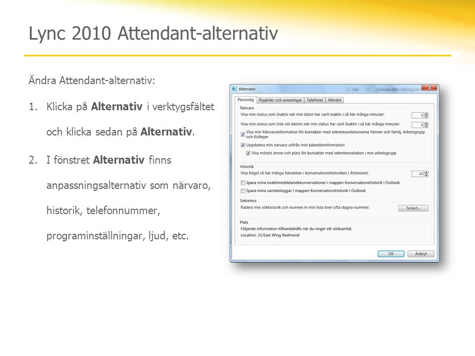 Lync 2010 Attendant-alternativ