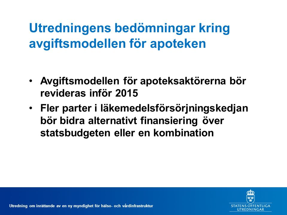 Utredningens bedömningar kring avgiftsmodellen för apoteken