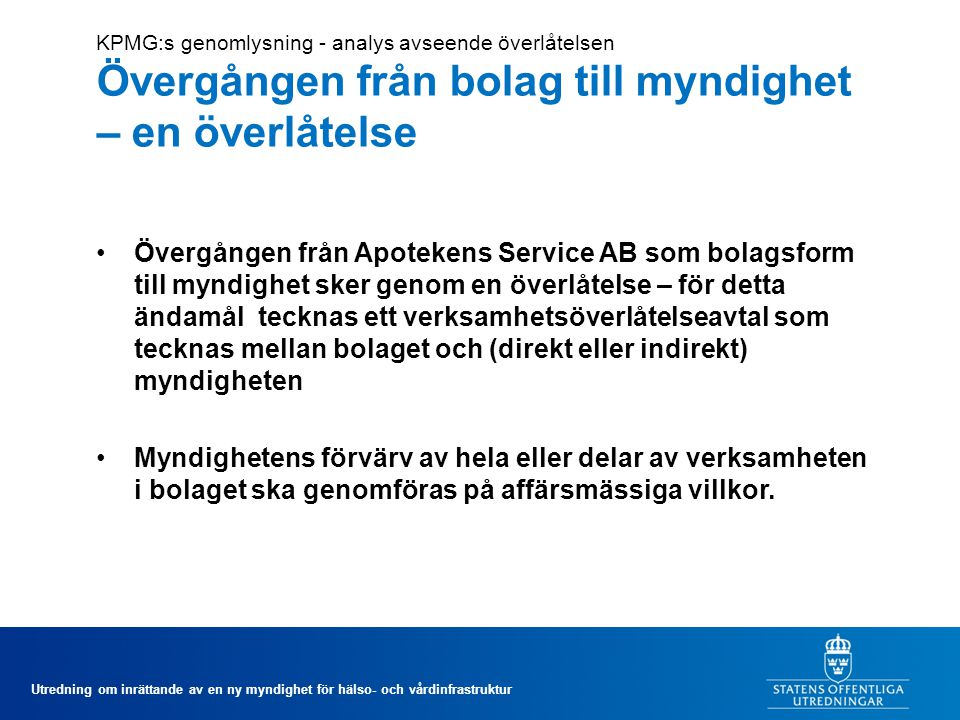 KPMG:s genomlysning - analys avseende överlåtelsen Övergången från bolag till myndighet – en överlåtelse