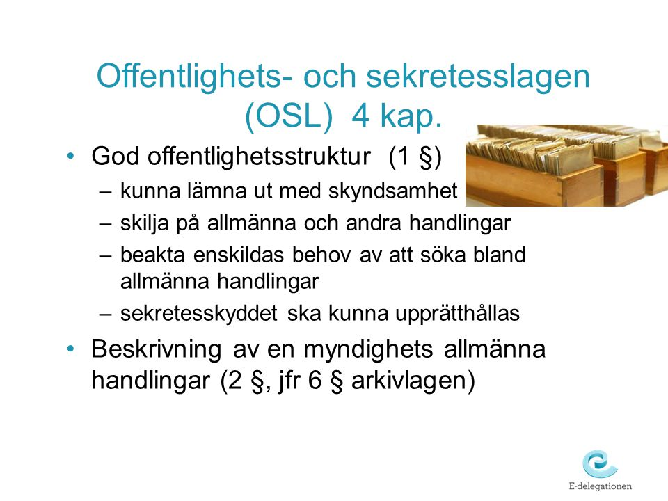 Offentlighets- och sekretesslagen (OSL) 4 kap.