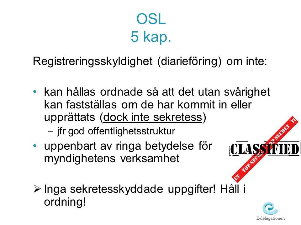 OSL 5 kap. Registreringsskyldighet (diarieföring) om inte: