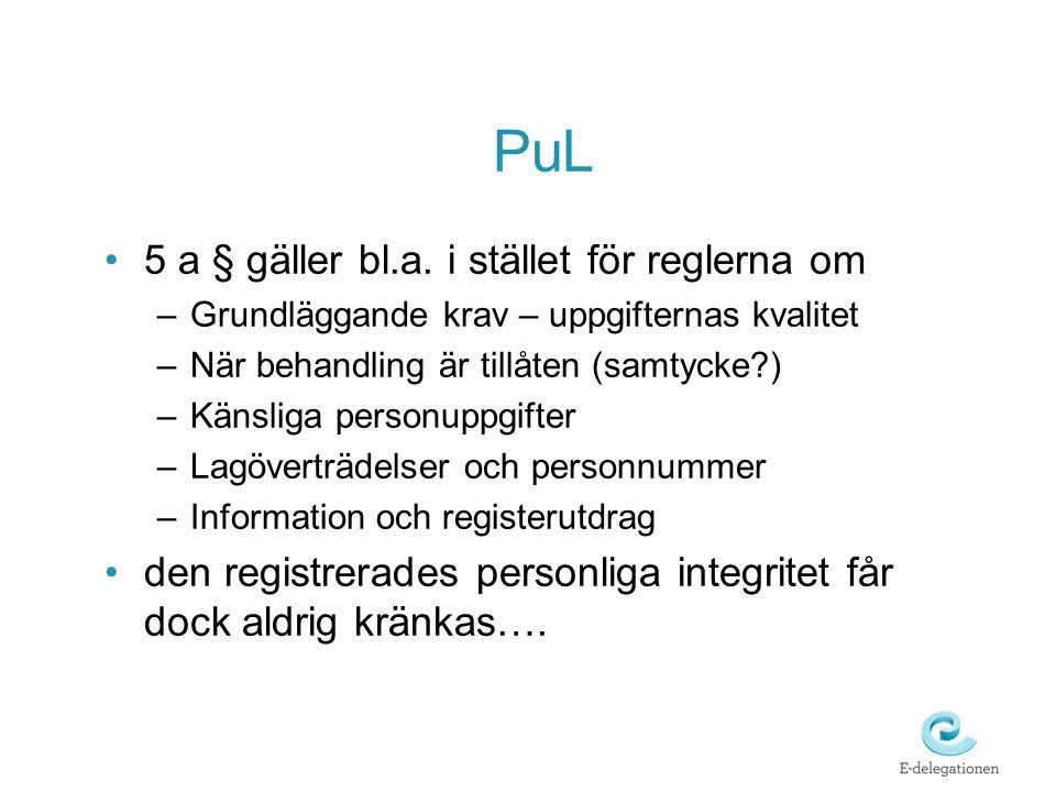 PuL 5 a § gäller bl.a. i stället för reglerna om