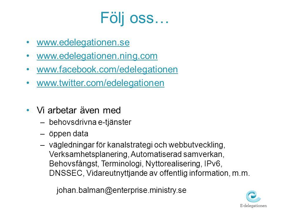 Följ oss… www.edelegationen.se www.edelegationen.ning.com
