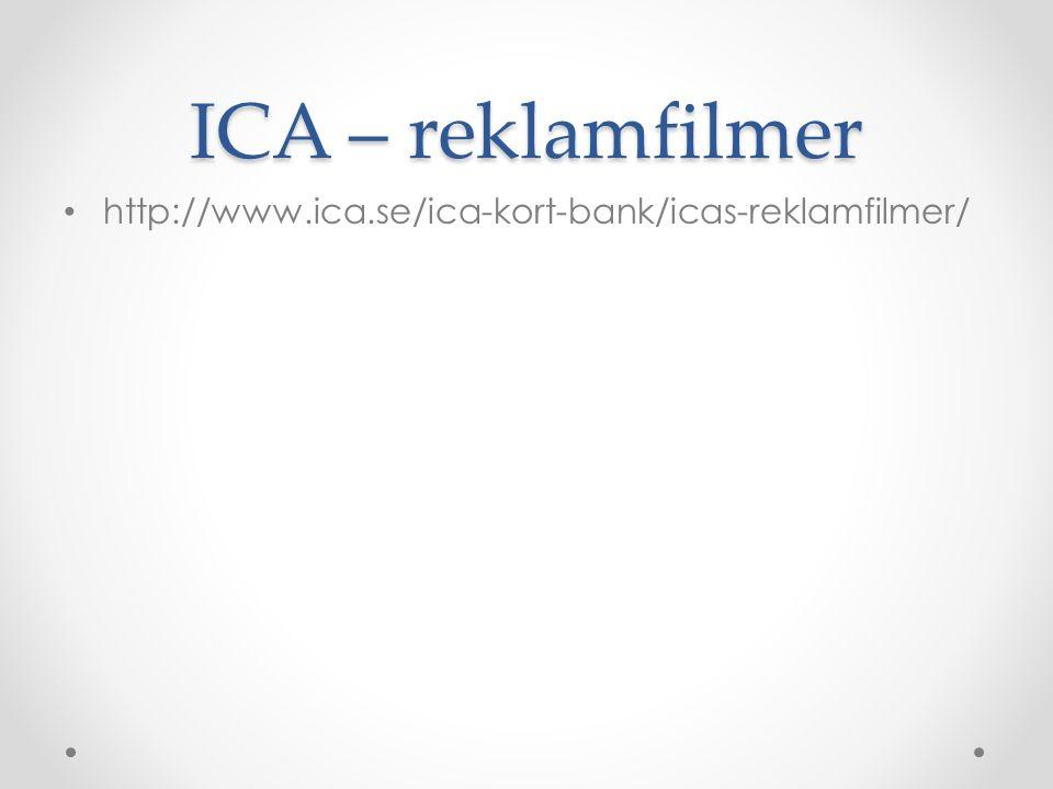 ICA – reklamfilmer http://www.ica.se/ica-kort-bank/icas-reklamfilmer/