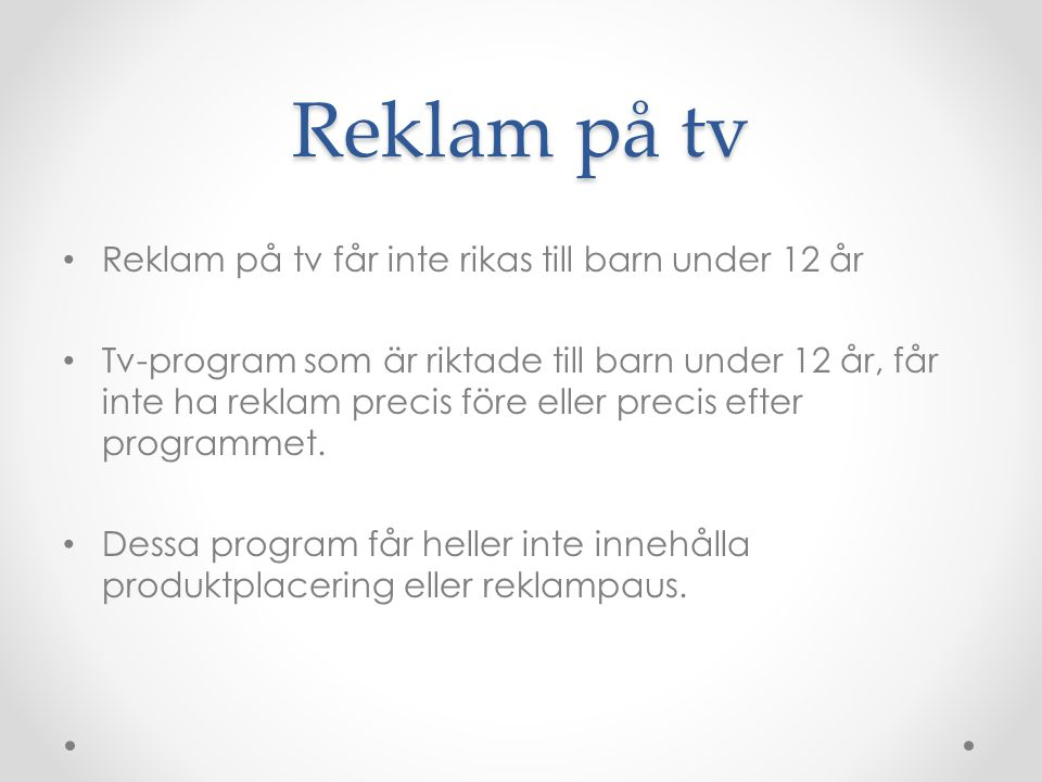 Reklam på tv Reklam på tv får inte rikas till barn under 12 år