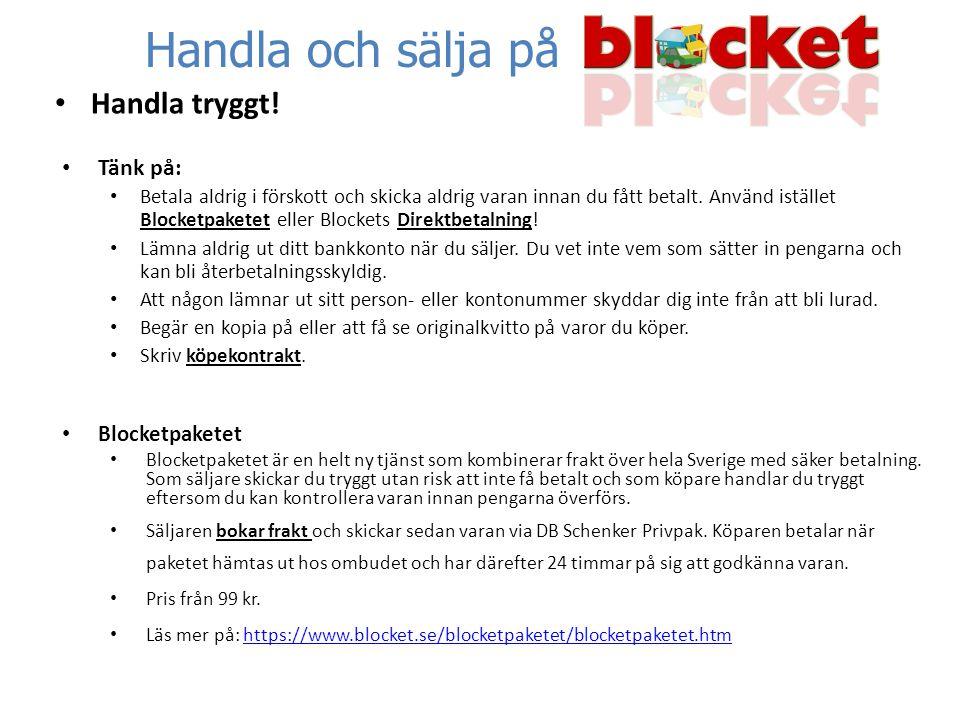Handla och sälja på Handla tryggt! Tänk på: Blocketpaketet