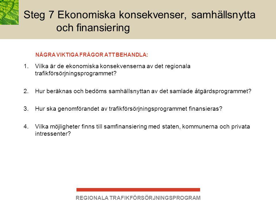 Steg 7 Ekonomiska konsekvenser, samhällsnytta och finansiering