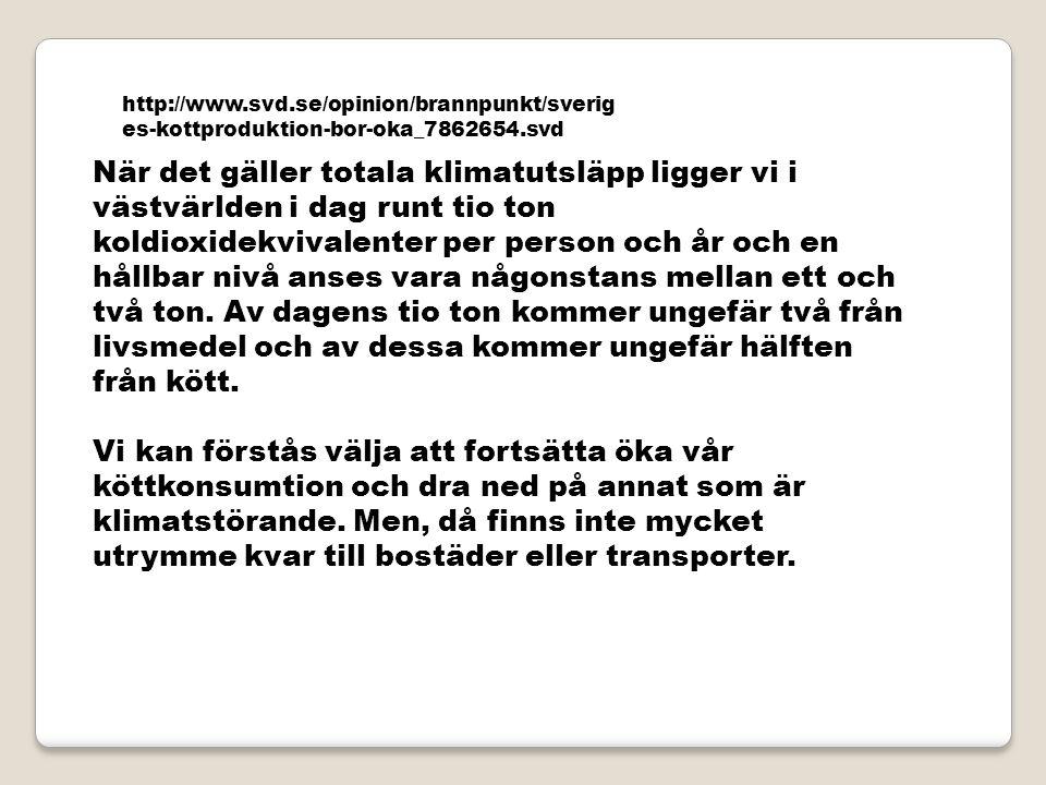 http://www.svd.se/opinion/brannpunkt/sveriges-kottproduktion-bor-oka_7862654.svd