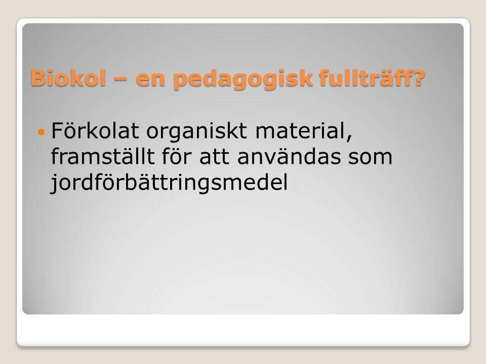 Biokol – en pedagogisk fullträff