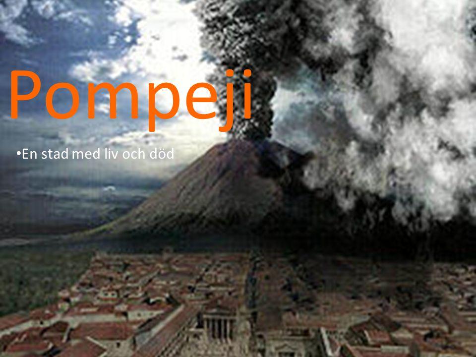 Pompeji En stad med liv och död