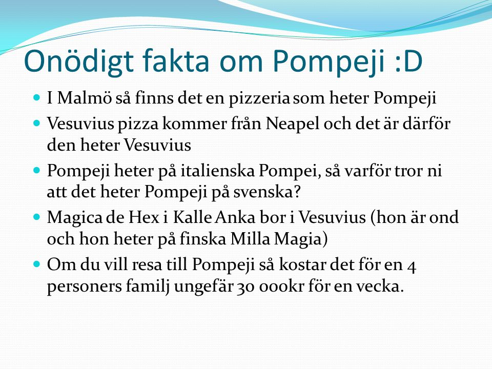 Onödigt fakta om Pompeji :D