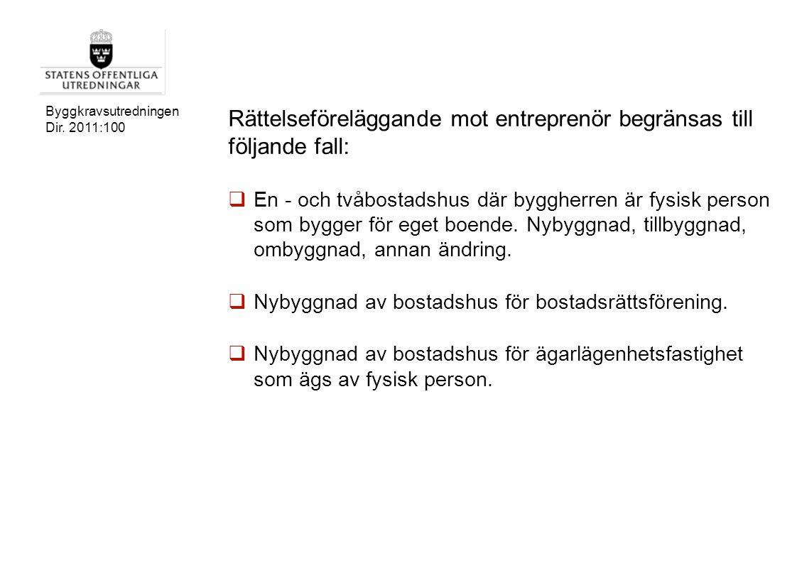 Rättelseföreläggande mot entreprenör begränsas till följande fall: