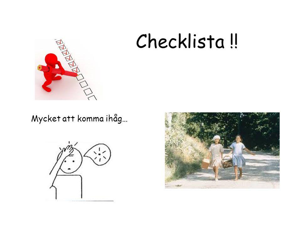 Checklista !! Mycket att komma ihåg…