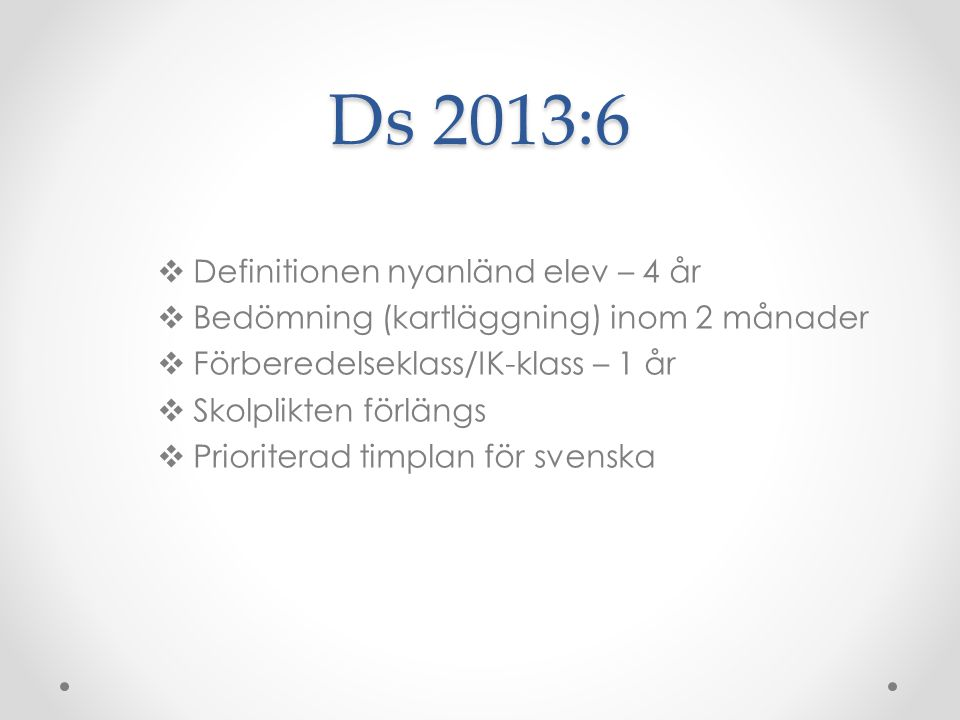 Ds 2013:6 Definitionen nyanländ elev – 4 år