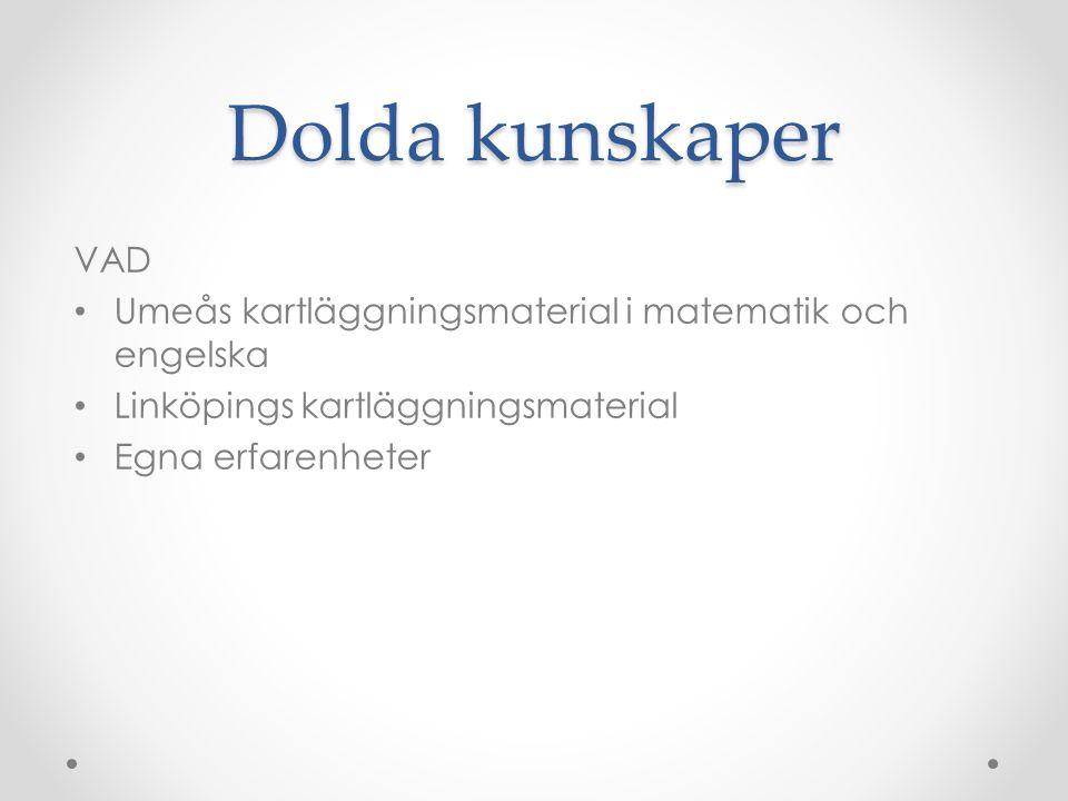 Dolda kunskaper VAD. Umeås kartläggningsmaterial i matematik och engelska. Linköpings kartläggningsmaterial.