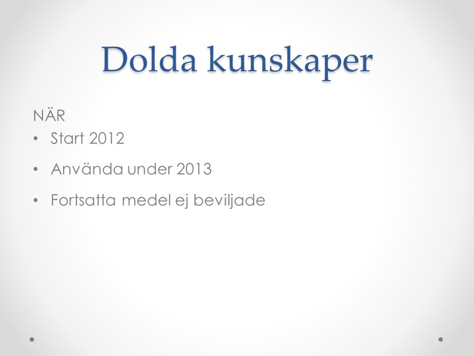 Dolda kunskaper NÄR Start 2012 Använda under 2013