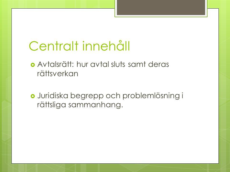 Centralt innehåll Avtalsrätt: hur avtal sluts samt deras rättsverkan