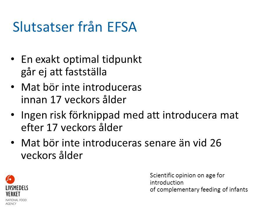Slutsatser från EFSA En exakt optimal tidpunkt går ej att fastställa