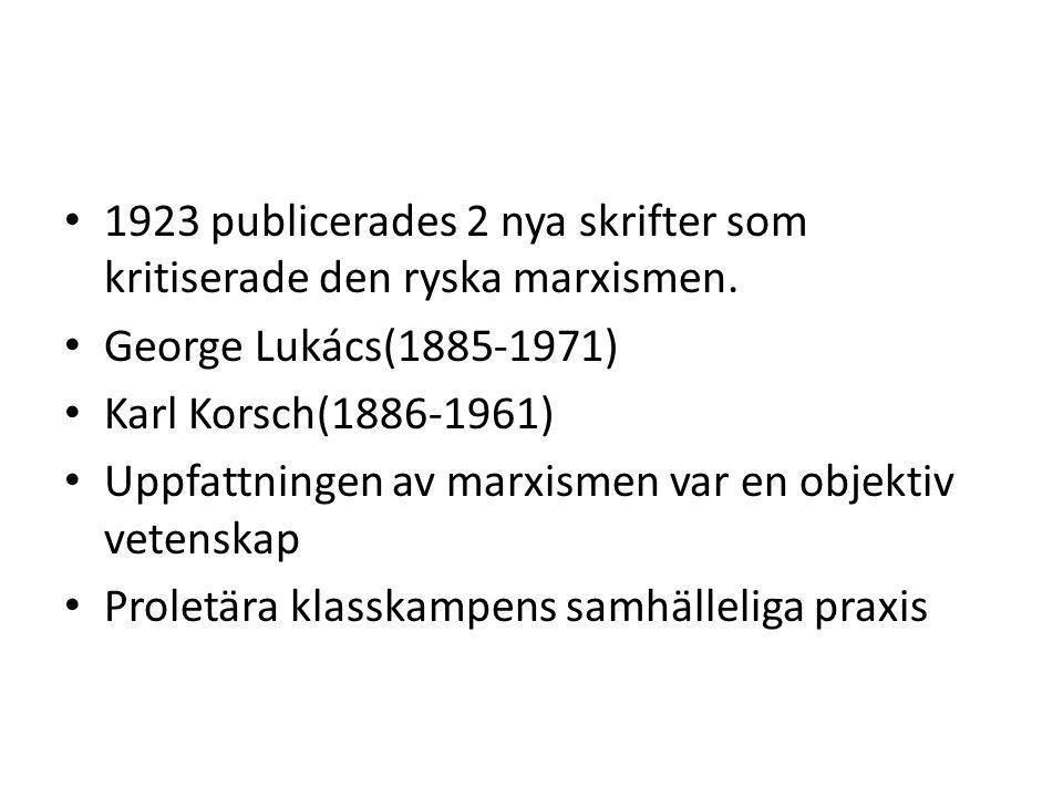 1923 publicerades 2 nya skrifter som kritiserade den ryska marxismen.