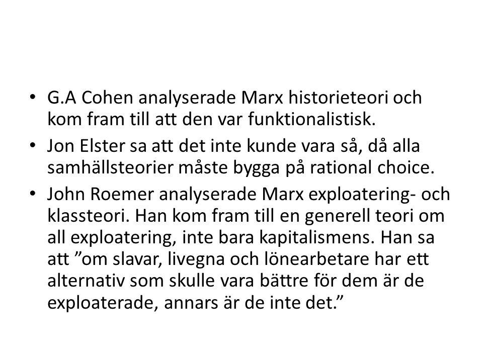 G.A Cohen analyserade Marx historieteori och kom fram till att den var funktionalistisk.