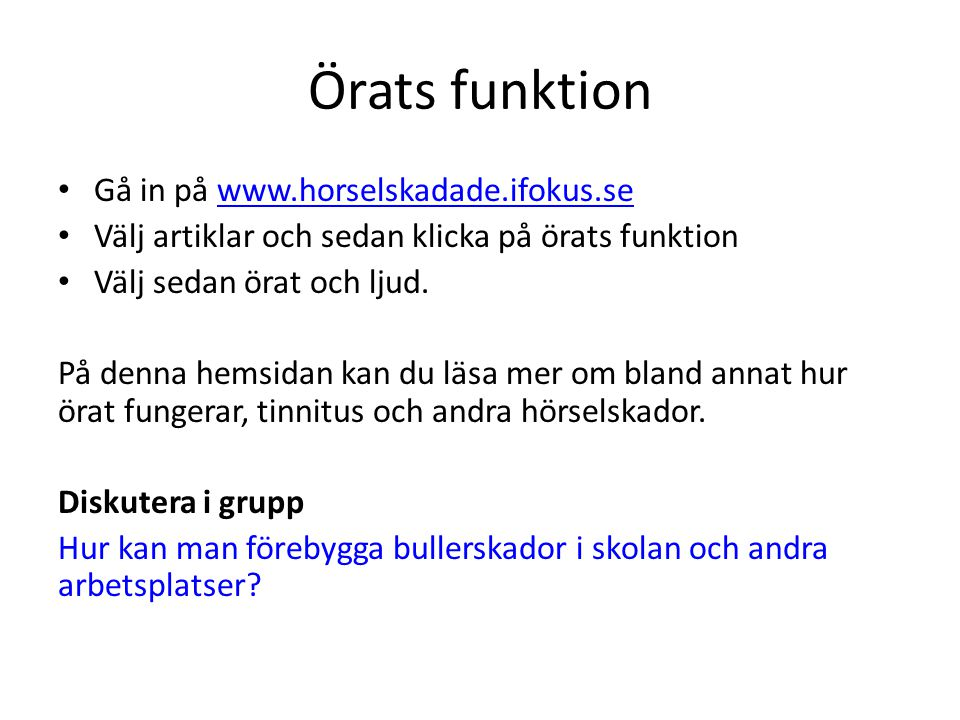 Örats funktion Gå in på www.horselskadade.ifokus.se