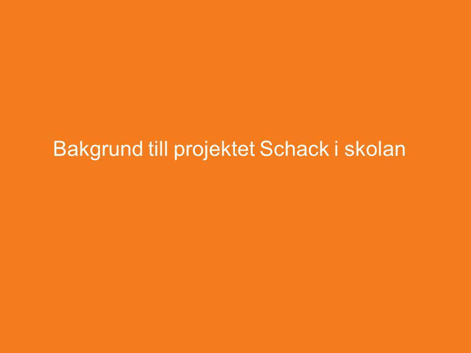 Bakgrund till projektet Schack i skolan