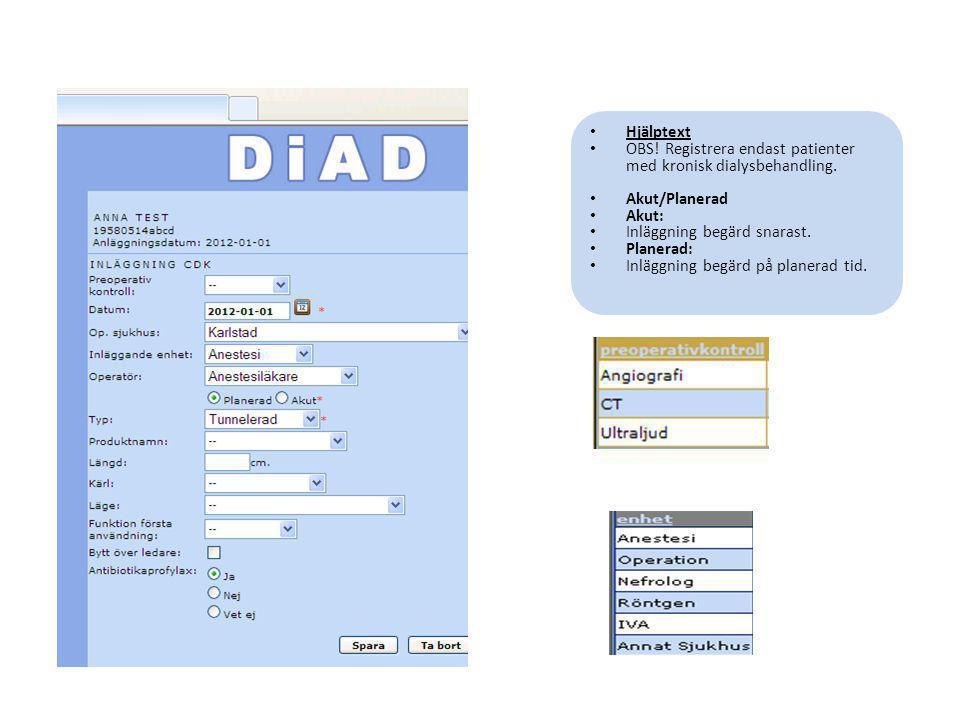 OBS! Registrera endast patienter med kronisk dialysbehandling.
