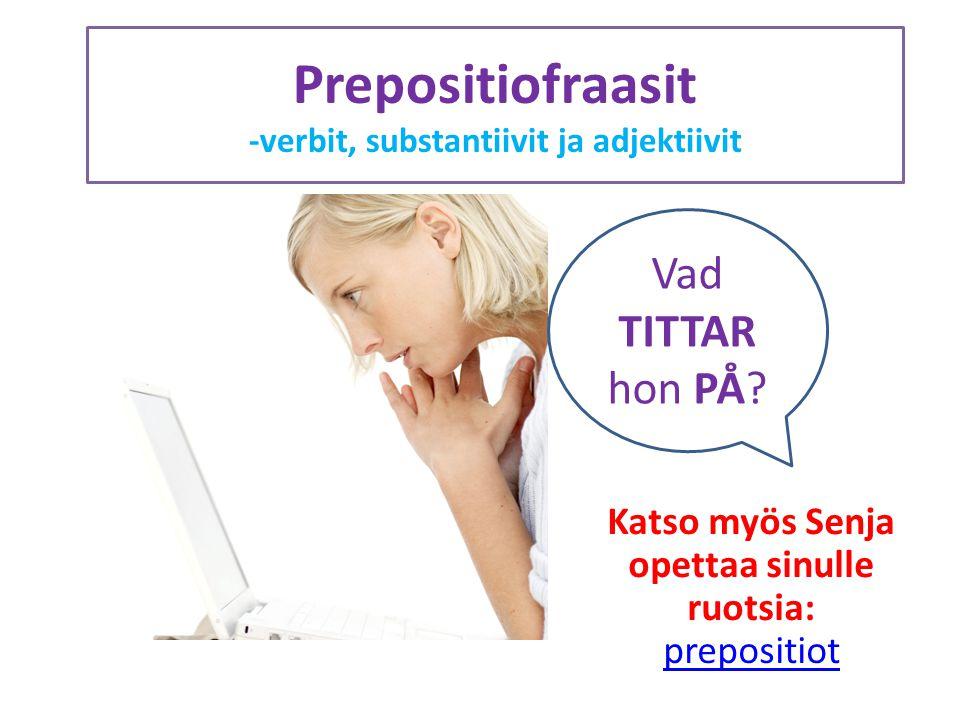 Prepositiofraasit -verbit, substantiivit ja adjektiivit