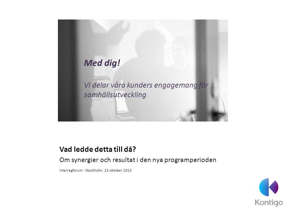 Med dig! Vi delar våra kunders engagemang för samhällsutveckling
