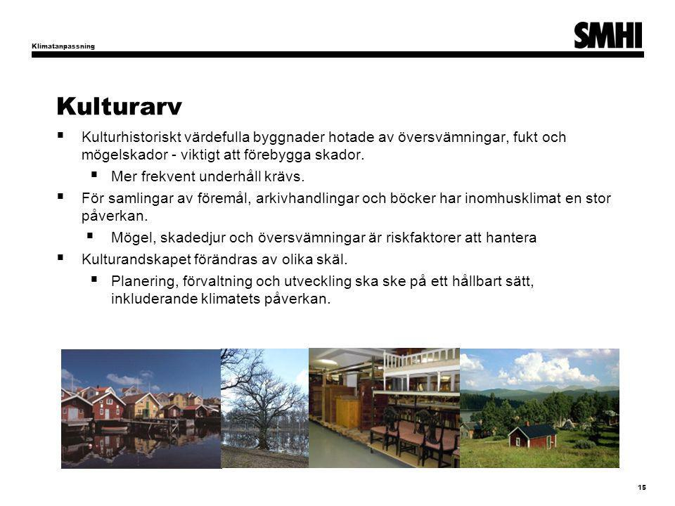 Klimatanpassning Kulturarv. Kulturhistoriskt värdefulla byggnader hotade av översvämningar, fukt och mögelskador - viktigt att förebygga skador.