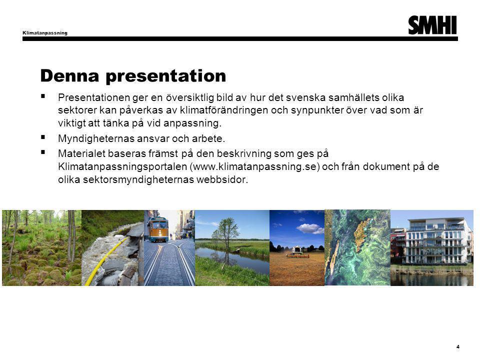 Klimatanpassning Denna presentation.