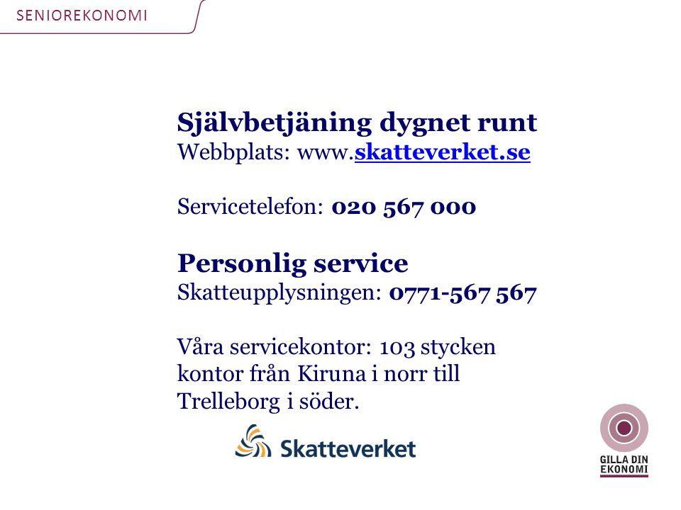 Självbetjäning dygnet runt Webbplats: www.skatteverket.se
