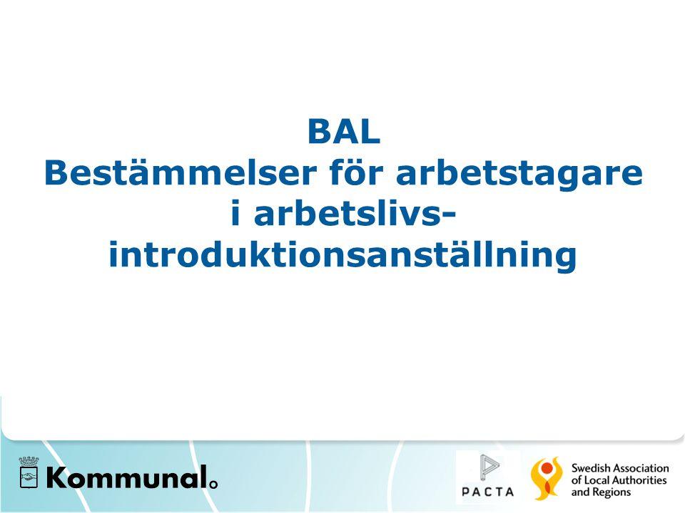 BAL Bestämmelser för arbetstagare i arbetslivs- introduktionsanställning