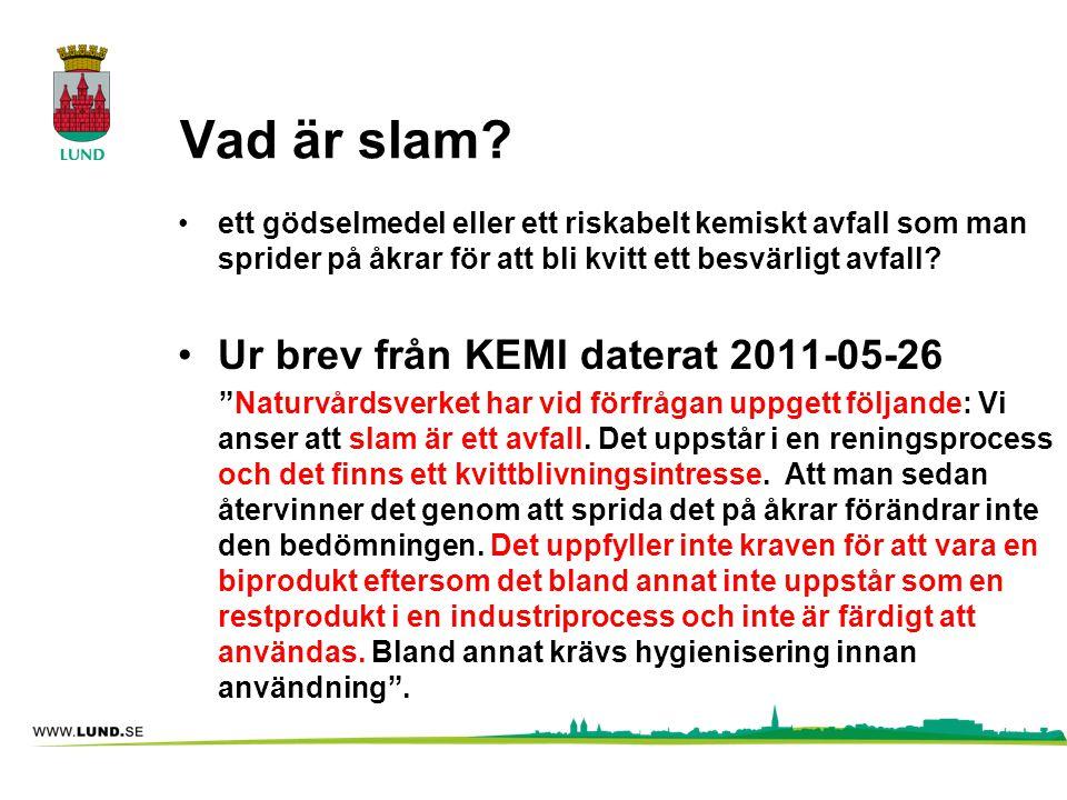 Vad är slam Ur brev från KEMI daterat 2011-05-26