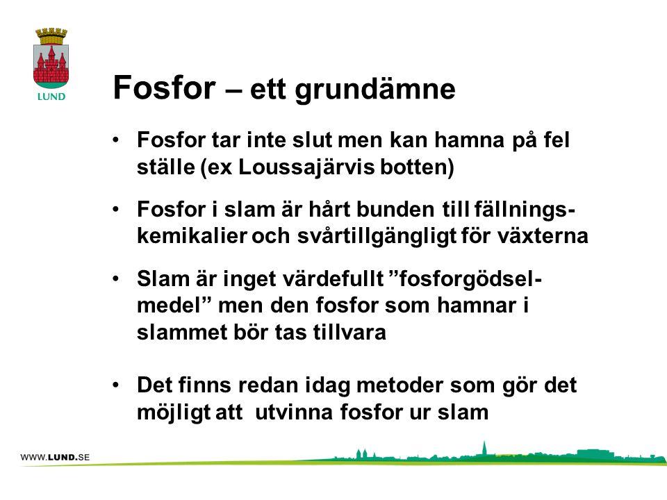 Fosfor – ett grundämne Fosfor tar inte slut men kan hamna på fel ställe (ex Loussajärvis botten)
