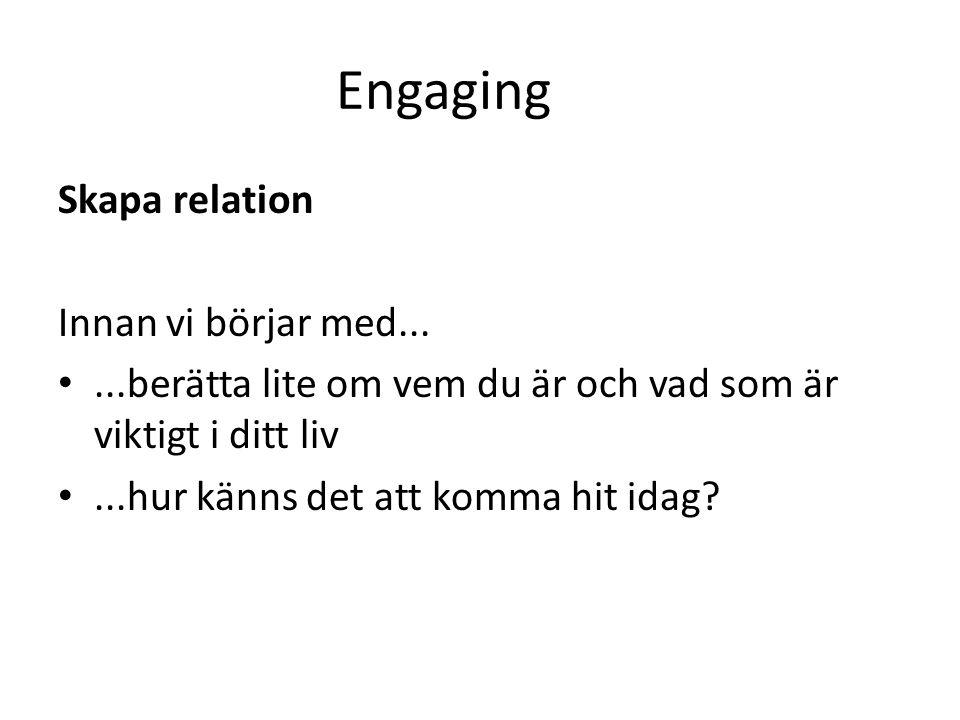 Engaging Skapa relation Innan vi börjar med...
