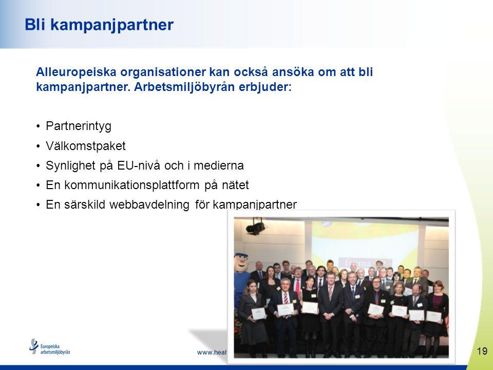Bli kampanjpartner Alleuropeiska organisationer kan också ansöka om att bli kampanjpartner. Arbetsmiljöbyrån erbjuder: