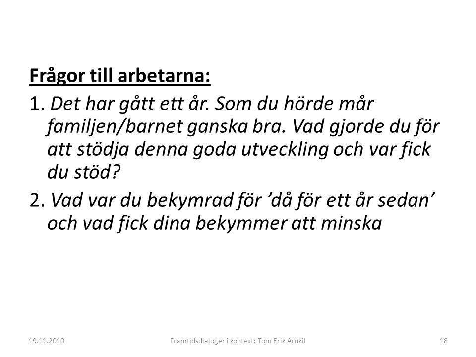 Framtidsdialoger i kontext; Tom Erik Arnkil