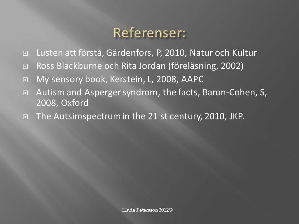 Referenser: Lusten att förstå, Gärdenfors, P, 2010, Natur och Kultur
