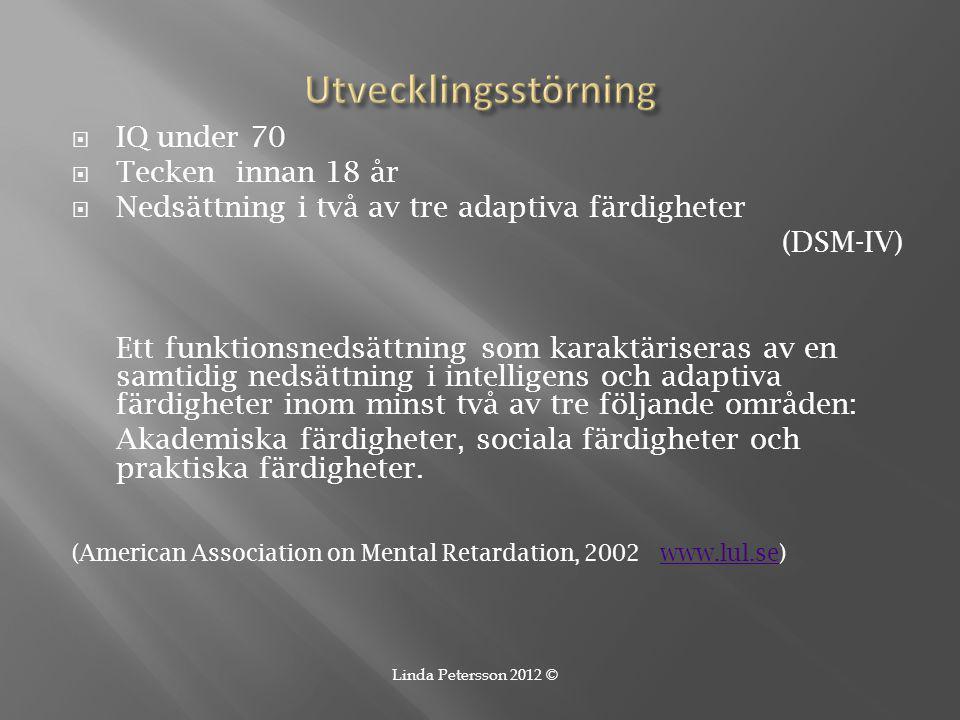 Utvecklingsstörning IQ under 70 Tecken innan 18 år