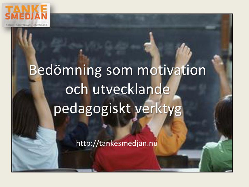 Bedömning som motivation och utvecklande pedagogiskt verktyg