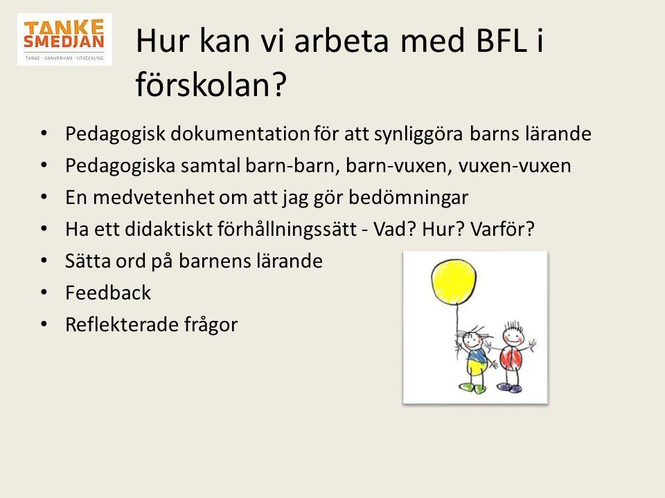 Hur kan vi arbeta med BFL i förskolan