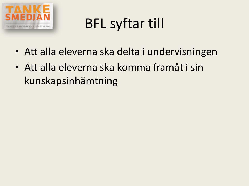 BFL syftar till Att alla eleverna ska delta i undervisningen