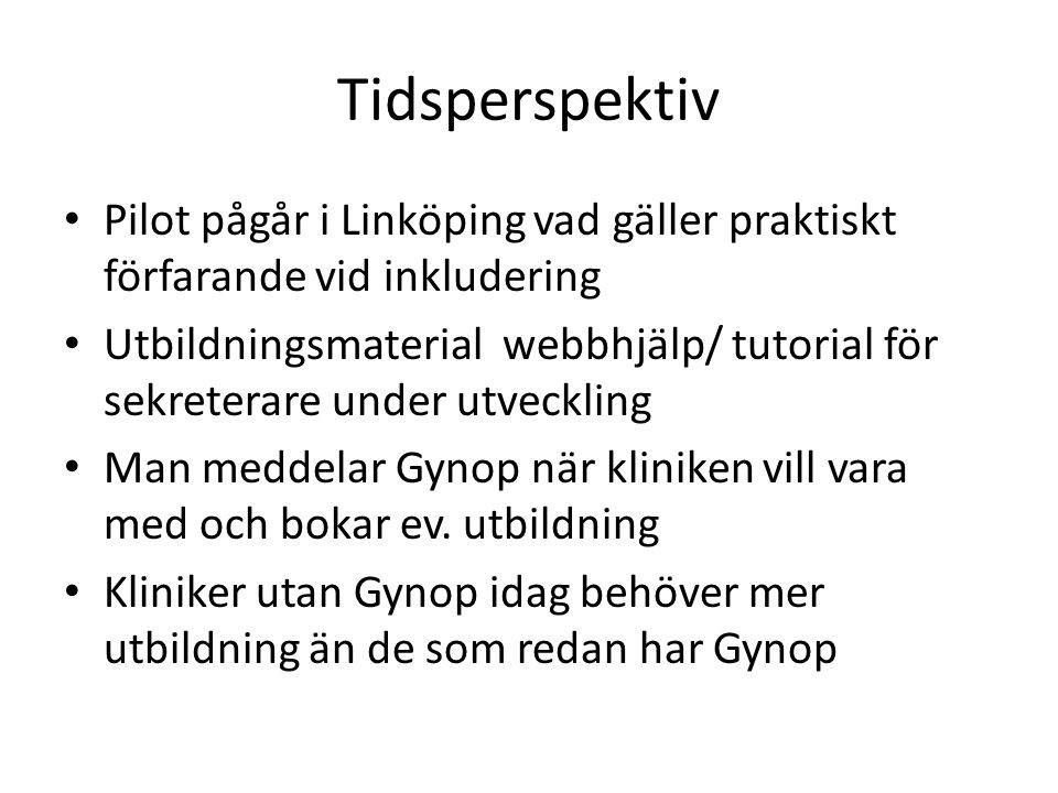 Tidsperspektiv Pilot pågår i Linköping vad gäller praktiskt förfarande vid inkludering.