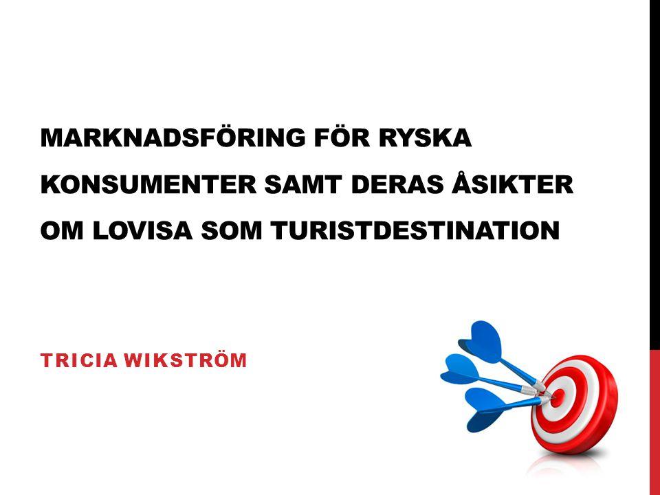 Marknadsföring för ryska konsumenter samt deras åsikter om Lovisa som turistdestination