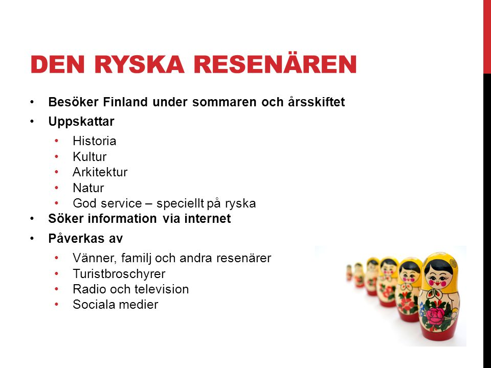 DEN RYSKA RESENÄREN Besöker Finland under sommaren och årsskiftet