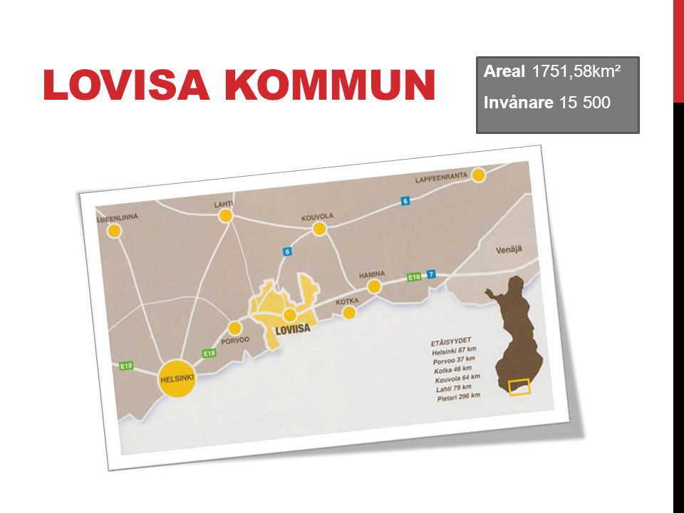 LOVISA KOMMUN Areal 1751,58km² Invånare 15 500