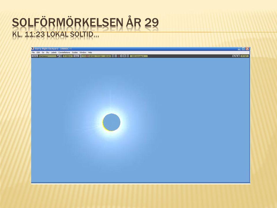 Solförmörkelsen år 29 kl. 11:23 lokal soltid…